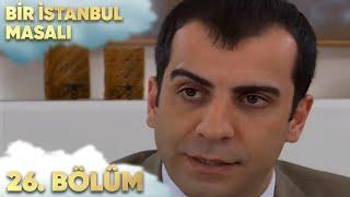 Bir İstanbul Masalı 26. Bölüm