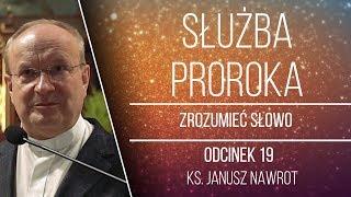 Służba proroka - Zrozumieć Słowo - Ks. Prorockie - [#18] - ks. prof. Janusz Nawrot