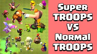 SUPER TROOPS VS NORMAL TROOPS | Clash of Clans Gameplay