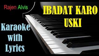 Ibadat karo uski - Anil Kant | Karaoke with Lyrics | Hindi Christian Song