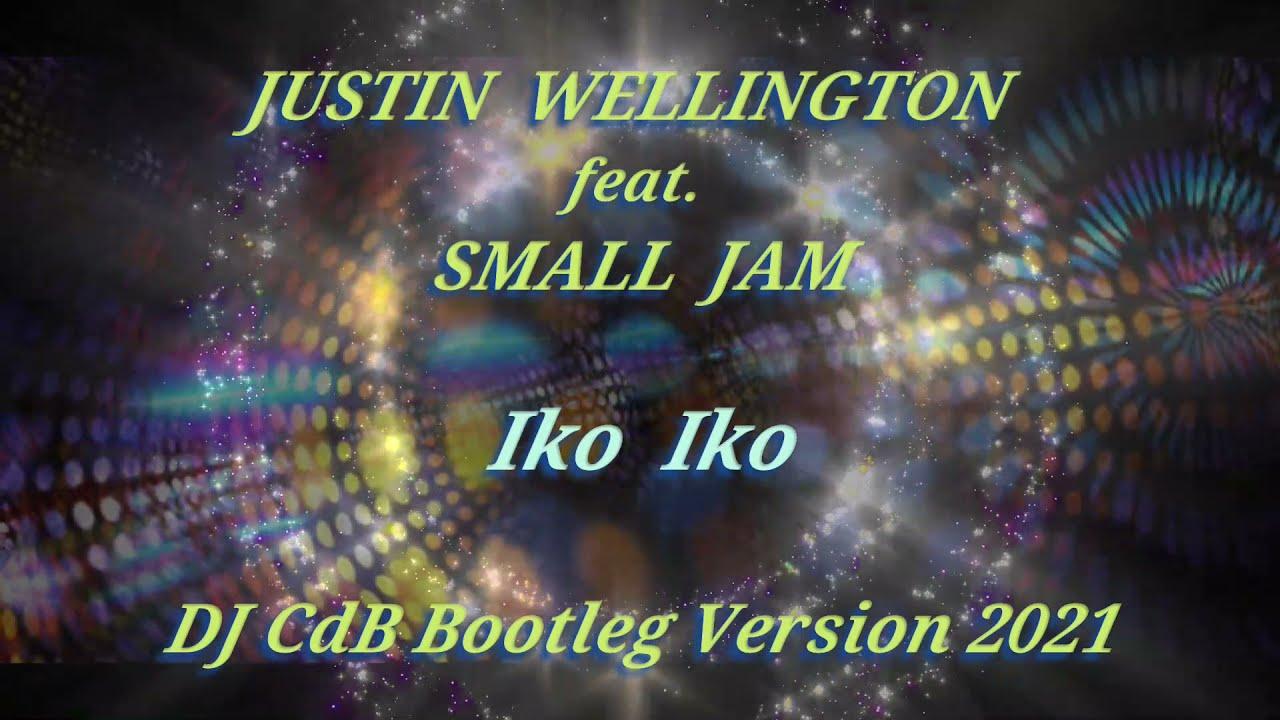 Justin Wellington feat. Small Jam - Iko Iko (DJ CdB Bootleg Version 2021)