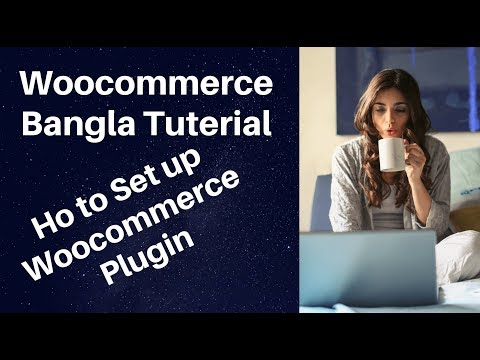 Woocommerce Bangla Tutorial Part-1 I Woocommerce Plugin Setup thumbnail
