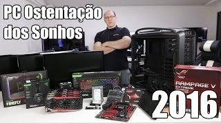 PC Ostentação dos Sonhos 2016 - Preço total de R$50.000