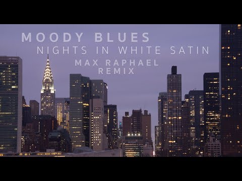 Moody Blues - Nights In White Satin (Max Raphael Remix)
