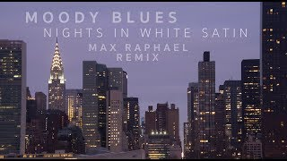 Moody Blues - Nights In White Satin (Max Raphael Remix)