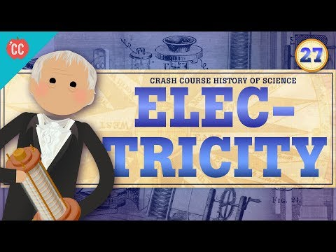 Electricity: Crash Course History Of Science #27