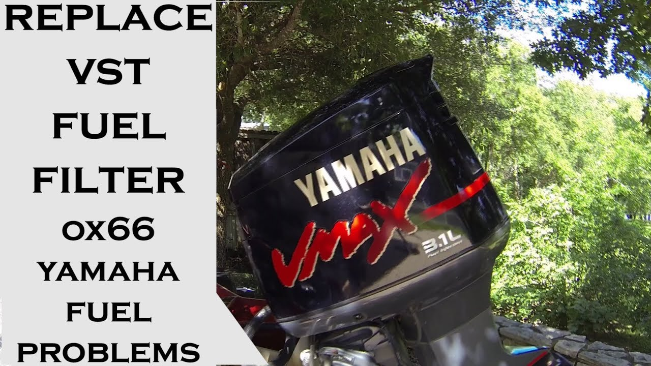 Vst Fuel Filter Replacement For Yamaha Ox66 31l Outboard Problems 1996 Powerstroke Housing