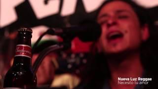 Nueva Luz Reggae - Reggae en PelaGatos - Necesito tu amor