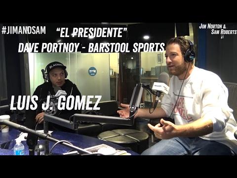 """""""El Presidente"""" Dave Portnoy of Barstool Sports & Luis J. Gomez - Jim Norton & Sam Roberts"""