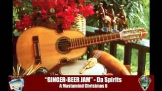 "Soca-Parang 2011: Da Spirits - ""GINGER BEER JAM"" (A Mastamind Christmas 6)"
