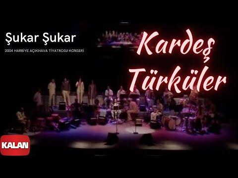 Kardeş Türküler - Şukar Şukar [ Live Concert © 2004 Kalan Müzik ]