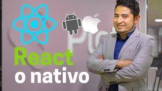 React Native o aplicaciones nativas