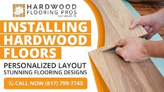 Installing Hardwood Floors Irving TX | Call Today (817) 799-7743