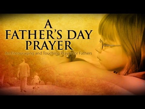 FATHERS DAY VIDEO | A Father's Day Prayer