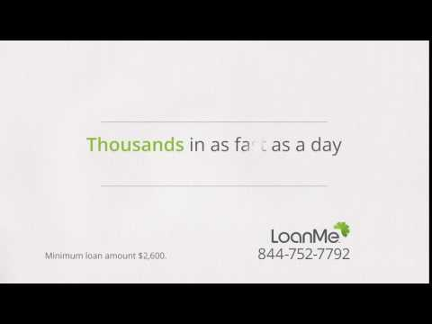 LoanMe Can Loan YOU The Cash You Need In As Fast As A Day