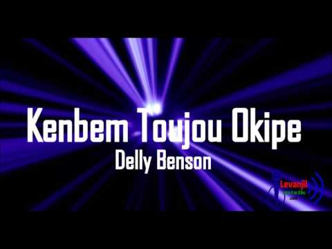 Delly Benson - Wa kenbem toujou okipe - nouveaute evangelique inspirational gospel songs 2017