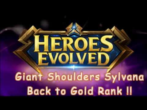 Heroes Evolved : Giant Shoulders Sylvana Back to Gold Rank