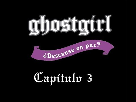 Ghostgirl: El Regreso from YouTube · Duration:  5 minutes 1 seconds