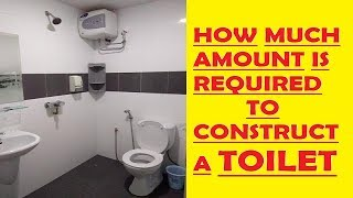 Toilet Construction - How much amount is required?