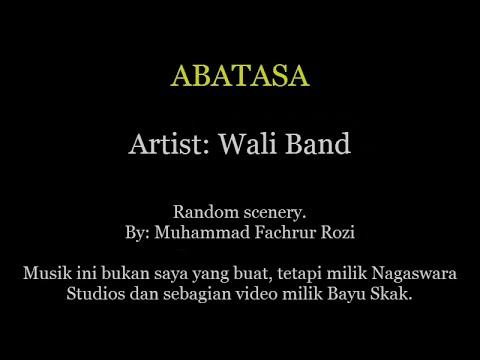 Wali Band - Abatasa (Random scenery with lyrics)