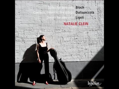 Bloch, Ligeti & Dallapiccola—Suites for solo cello—Natalie Clein (cello)