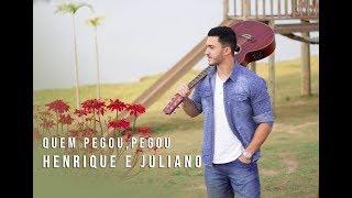 Baixar Henrique e Juliano - Quem pegou pegou (Cover Luiz Otávio Reis)