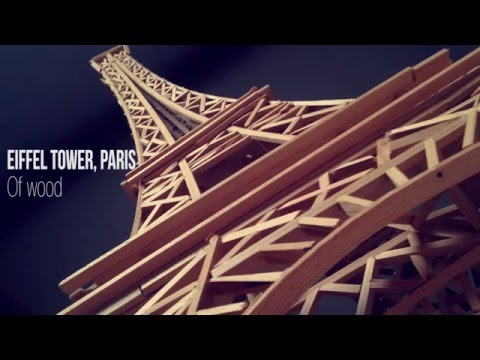 Eiffel Tower, Paris of wood!