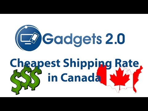 How To Get The Cheapest Shipping In Canada - Gadgets 2.0 Tip #1