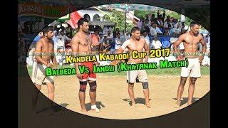 Balbeda Vs Jandli At Kandela Kabaddi Cup 2017 (बलबेड़ा vs जंडली जबरदस्त मैच )