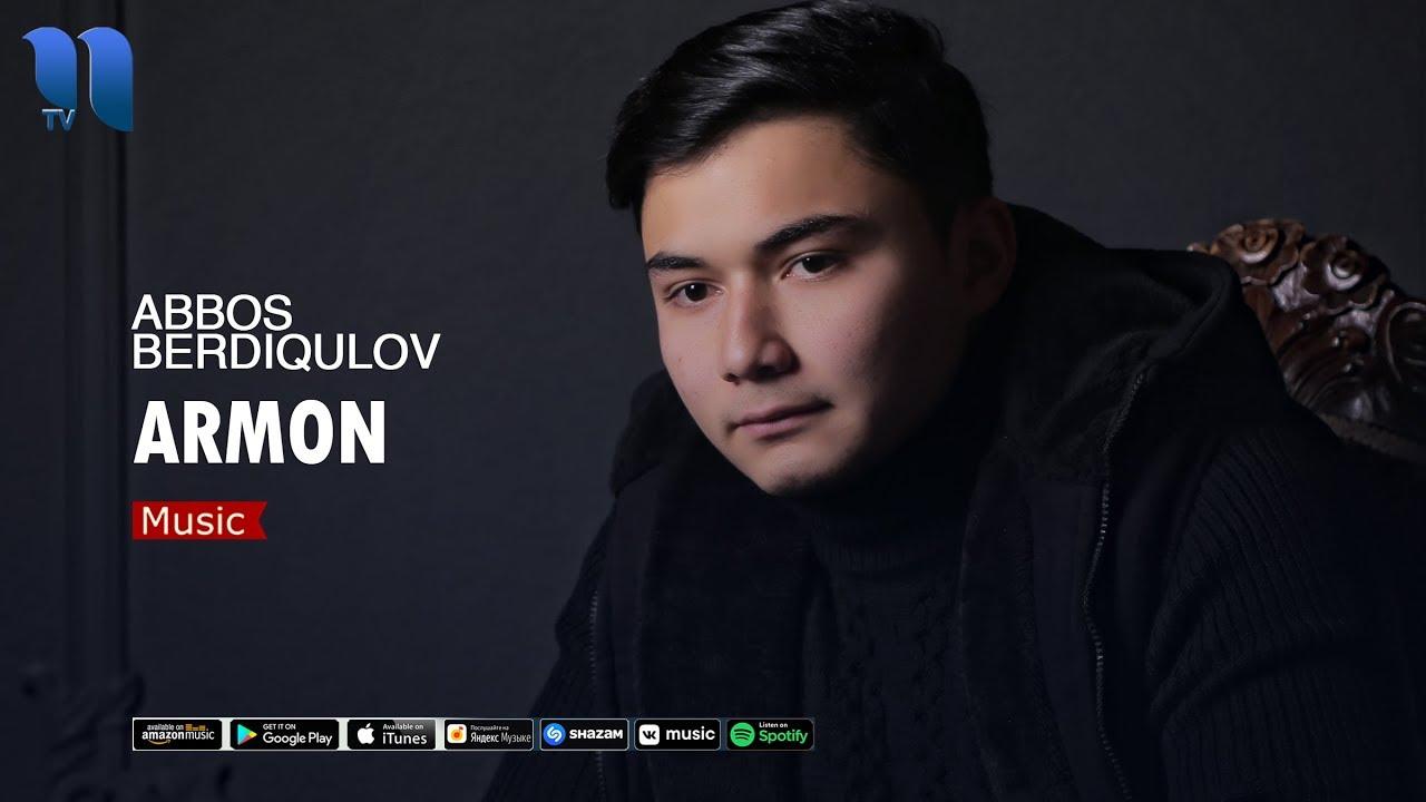 Abbos Berdiqulov - Armon | Aббос Бердикулов - Aрмон (music version)