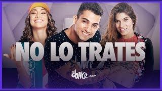 No Lo Trates - Pitbull x Daddy Yankee x Natti Natasha   FitDance Life (Coreografía Oficial)