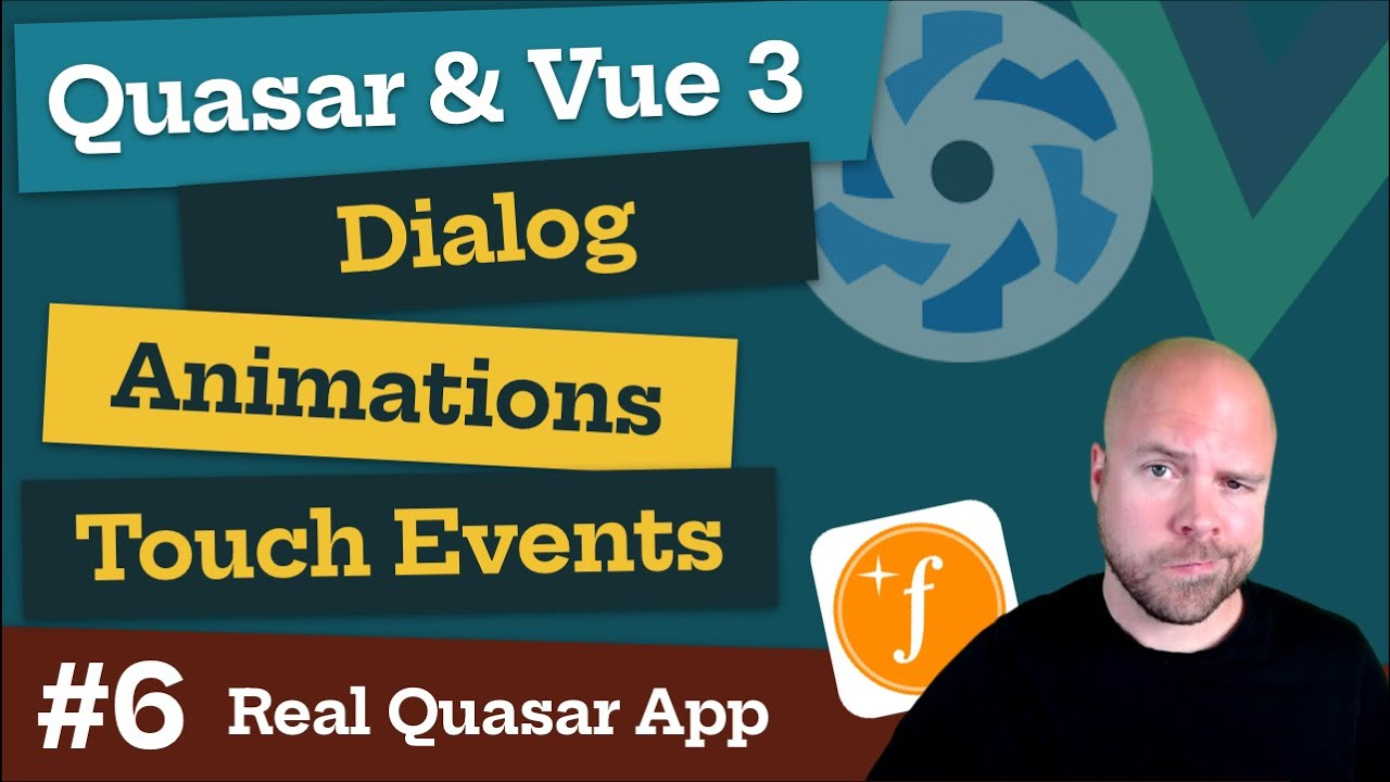 Quasar & Vue 3: Dialogs, Animations & Touch Events (Real World App #6)