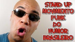 STAND UP COMEDY - MOVIMENTO PUNK DO HUMOR BRASILEIRO