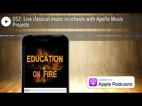 052: Live classical music in schools with Apollo Music Projects