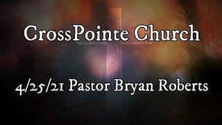 04/25/21 - Pastor Brian Roberts - The Good Samaritan II