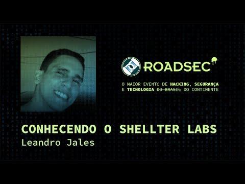 Conhecendo o Shellter Labs - Leandro Jales