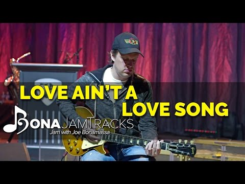 "Bona Jam Tracks - ""Love Ain't A Love Song"" - Official Joe Bonamassa Guitar Backing Track In Bb Minor"