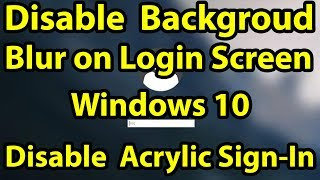 Disable Blurred Background on Login Screen in Windows 10 Version 1903