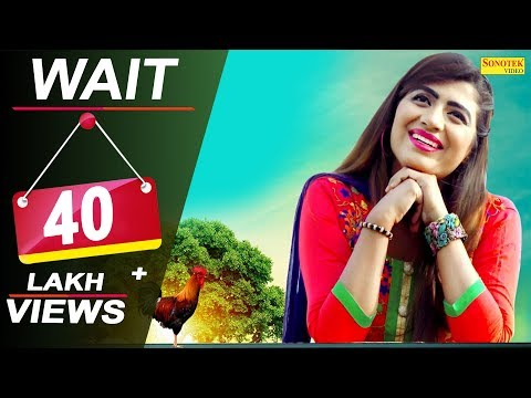 Wait | AK Jatti | Sonika Singh | Savin Kharb | Mr Namdev | Latest Haryanvi Songs Haryanavi 2018