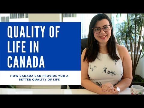 HOW CANADA CAN PROVIDE YOU A BETTER QUALITY OF LIFE