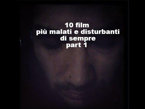 10 Film Più Disturbanti E Malati Di Sempre 1° PARTE VM 18 Anni