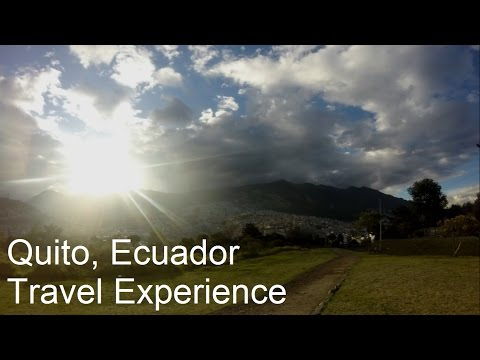 Top Things to do in Quito, Ecuador: Travel Experience 2016