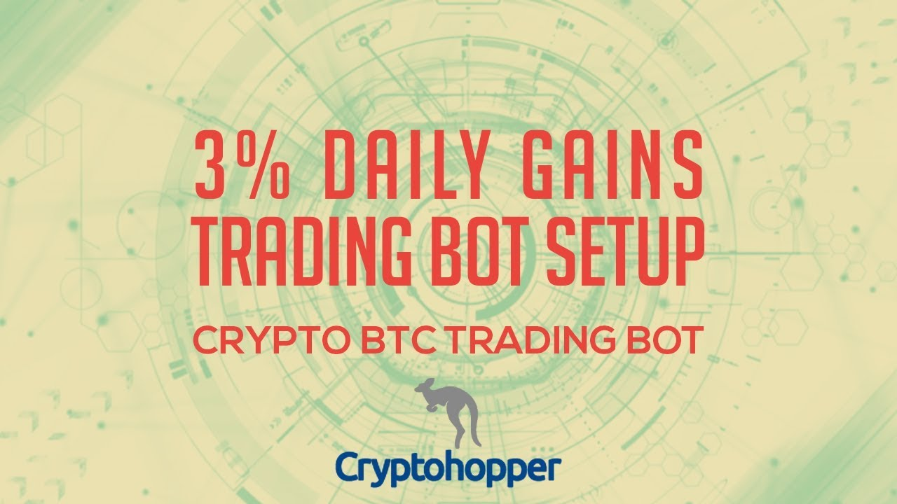 Cryptohopper - Setup and Config for 3% Daily Gains - Cryptocurrency and Bitcoin BTC Trading Bot #1