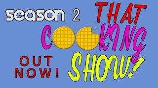 That Cooking Show Season 2 Promo