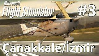 Flight Simulator X Online #3 | Türkçe - Çanakkale/İzmir