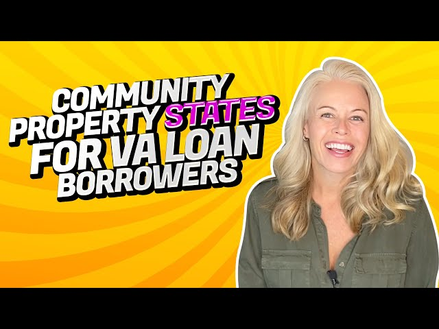 VA Wednesday: Tips on Community Property States For VA Loan Borrowers When Buying a Home In 2020 🏠
