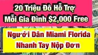 20 Triệu Đô Hỗ Trợ $2,000 Free Cho Mỗi Gia Đình Người Dân Tại Miami-Florida