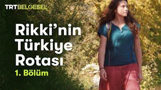 Rikki'nin Türkiye Rotası 1. Bölüm