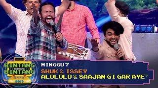 BBB 2019 (Minggu 7) : Shuk & Issey - Alololo & Saajan Gi Gar Aye'