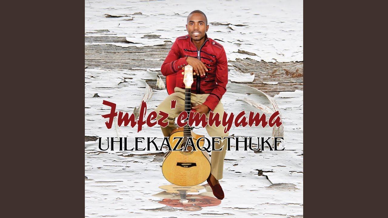 Download Uhlekazaqethuke
